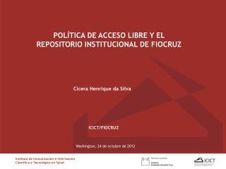 POL�TICA DE ACCESO LIBRE Y EL  REPOSITORIO INSTITUCIONAL DE FIOCRUZ