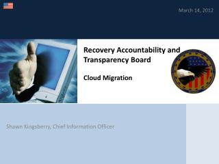 Recovery Accountability and  Transparency Board Cloud Migration
