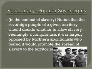 Vocabulary- Popular Sovereignty