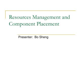 Resources Management and Component Placement