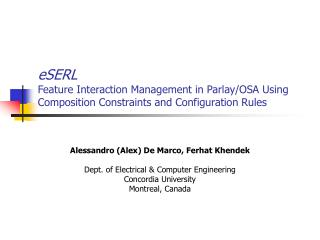 Alessandro (Alex) De Marco, Ferhat Khendek  Dept. of Electrical & Computer Engineering