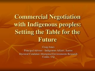 Commercial Negotiation with Indigenous peoples: Setting the Table for the Future