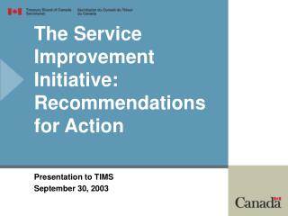 The Service Improvement Initiative: Recommendations for Action