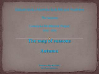 The  map  of seasons Autumn Barbora Hejtm�nkov� 9h  class students