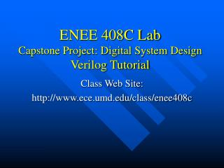 ENEE 408C Lab Capstone Project: Digital System Design Verilog Tutorial
