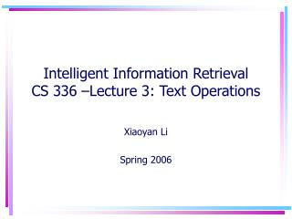 Intelligent Information Retrieval CS 336 �Lecture 3: Text Operations