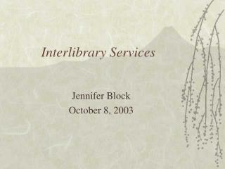 Interlibrary Services