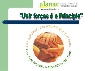Com a ALANAC, sua empresa fica mais forte.