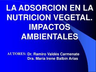 LA ADSORCION EN LA NUTRICION VEGETAL. IMPACTOS AMBIENTALES