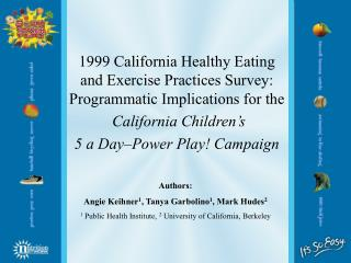 1999 California Healthy Eating and Exercise Practices Survey: Programmatic Implications for the