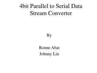 4bit Parallel to Serial Data Stream Converter