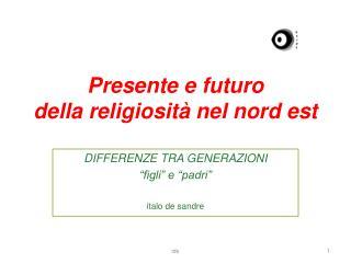 Presente e futuro della religiosità nel nord est