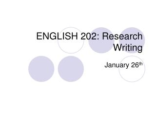 ENGLISH 202: Research Writing