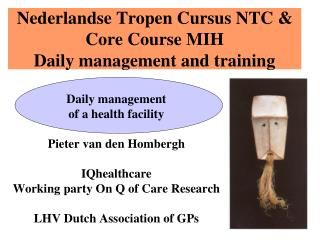 Nederlandse Tropen Cursus NTC & Core Course MIH Daily management and training