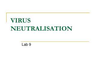 VIRUS NEUTRALISATION