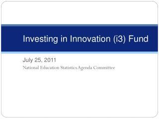 Investing in Innovation (i3) Fund