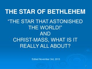 "THE STAR OF BETHLEHEM ""THE STAR THAT ASTONISHED THE WORLD!"" AND"