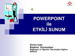POWERPOINT ile ETKİLİ SUNUM