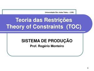 Teoria das Restrições Theory of Constraints  (TOC)