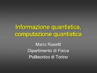 Informazione quantistica,  computazione quantistica