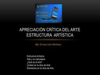 Apreciación crítica del ARTE Estructura  artística