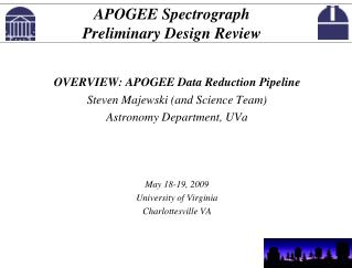 OVERVIEW: APOGEE Data Reduction Pipeline Steven Majewski (and Science Team)