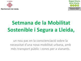 Setmana de la Mobilitat Sostenible i Segura a Lleida,