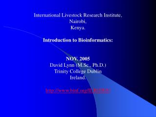 International Livestock Research Institute, Nairobi, Kenya. Introduction to Bioinformatics: