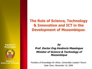The Role of Science, Technology  Innovation and ICT in the  Development of Mozambique: