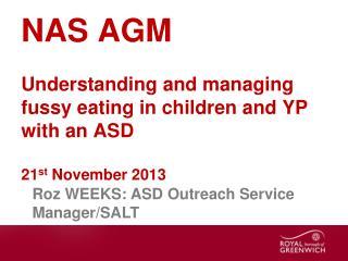Roz WEEKS: ASD Outreach Service Manager/SALT