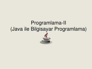 Programlama -II (Java ile Bilgisayar Programlama)