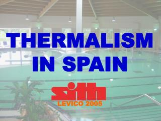 THERMALISM IN SPAIN LEVICO 2005