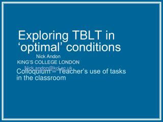 Exploring TBLT in �optimal� conditions