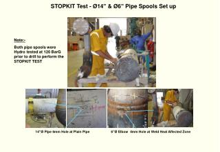 "STOPKIT Test -  Ø 14"" &  Ø 6"" Pipe Spools Set up"