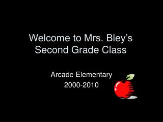 Welcome to Mrs. Bley's Second Grade Class