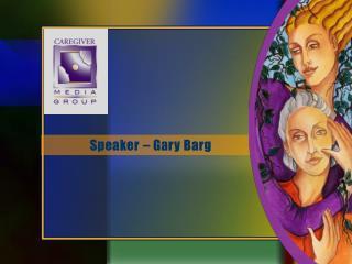Speaker � Gary Barg