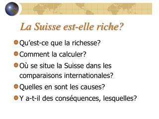 La Suisse est-elle riche?