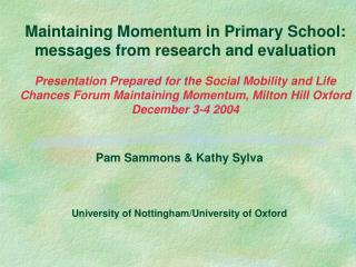 Maintaining Momentum in Primary School: messages from research and evaluation    Presentation Prepared for the Social Mo