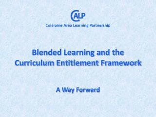 Blended Learning and the Curriculum Entitlement Framework