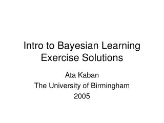 Intro to Bayesian Learning Exercise Solutions