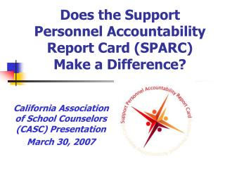 Does the Support Personnel Accountability Report Card (SPARC)  Make a Difference?
