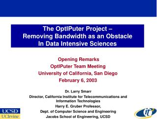 The OptIPuter Project �  Removing Bandwidth as an Obstacle  In Data Intensive Sciences