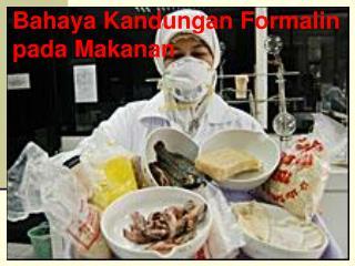 Bahaya Kandungan Formalin pada Makanan