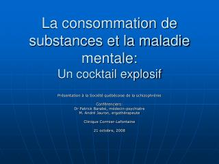 La consommation de substances et la maladie mentale: Un cocktail explosif