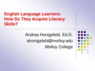 English Language Learners:  How Do They Acquire Literacy Skills?