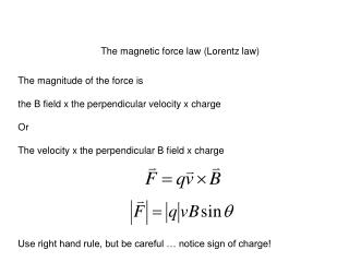 The magnetic force law (Lorentz law)