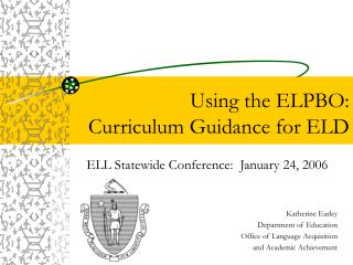 Using the ELPBO:  Curriculum Guidance for ELD
