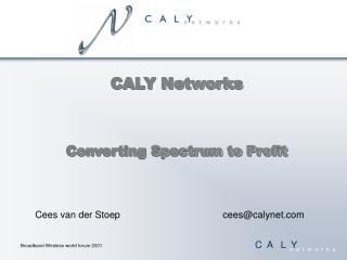 CALY Networks Converting Spectrum to Profit