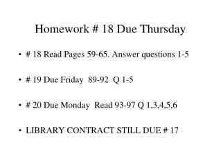 Homework # 18 Due Thursday