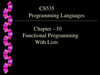 CS535                  Programming Languages               Chapter - 10